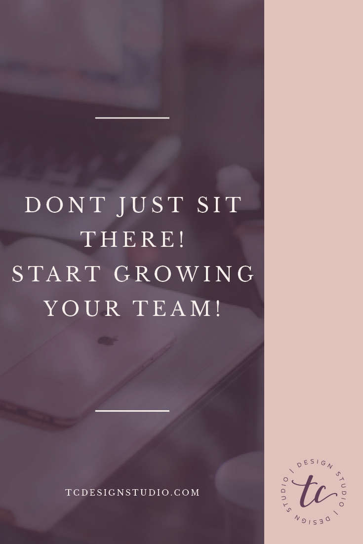 Don't just sit there! Start Growing Your Team!