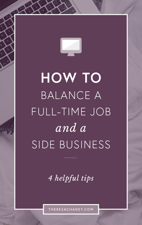 How to balance a full time job and a side business.