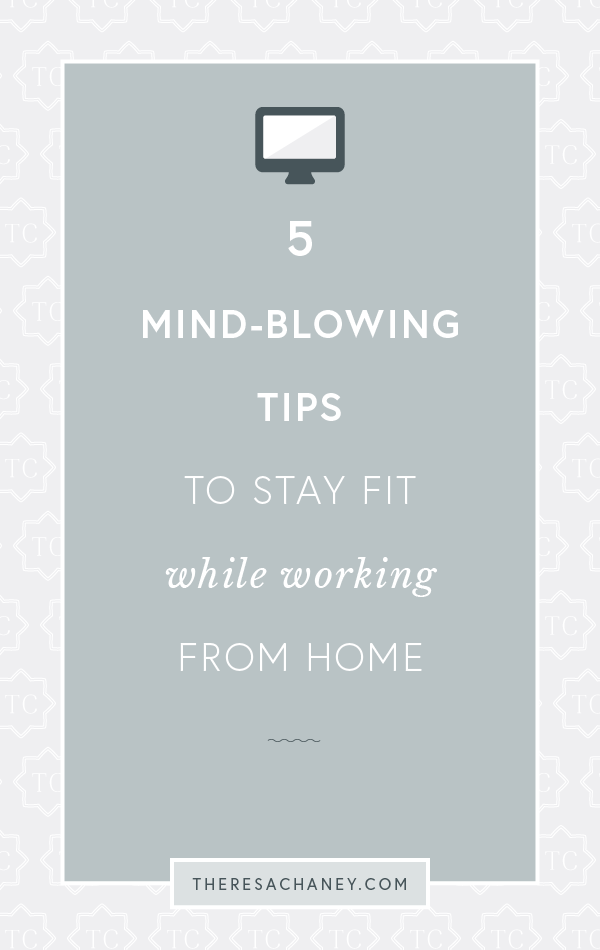 5 Mind-blowing tips to stay fit while working at home.