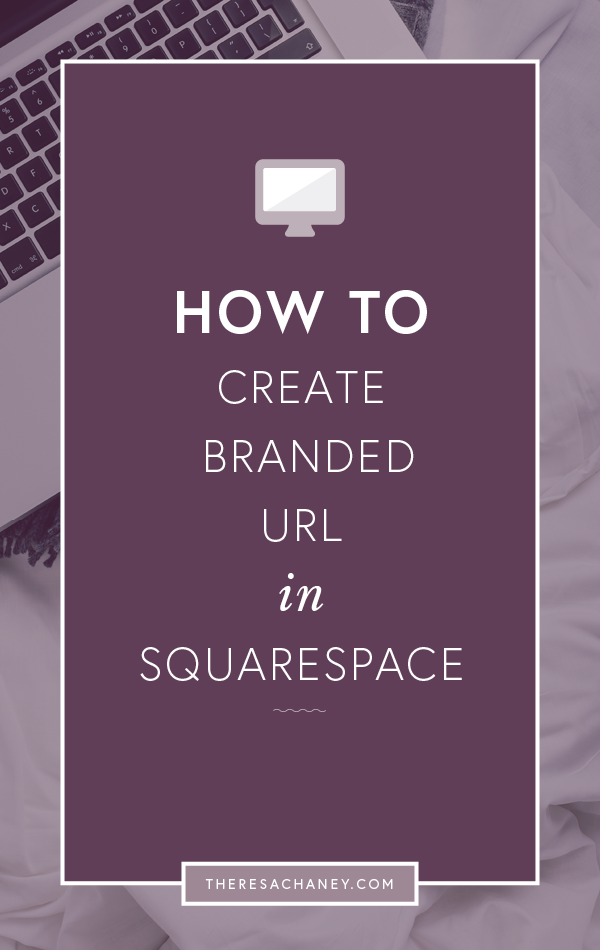 How to create a branded URL in Squarespace.