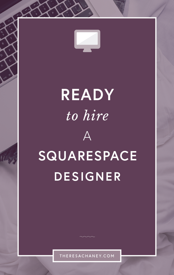 Ready to hire a Squarespace Designer