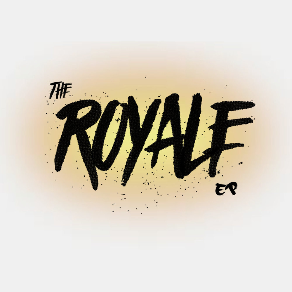 THE ROYALE EP (10.19.16)