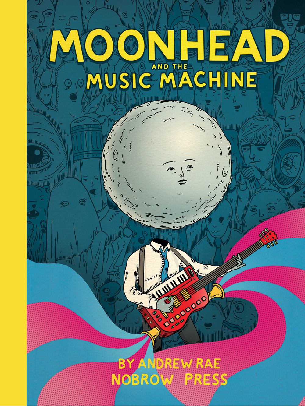 Moonhead and the Music Machine - by Andrew Rae