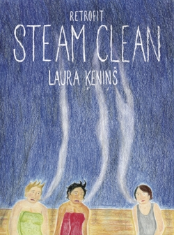 Steam Clean - by Laura Ķeniņš