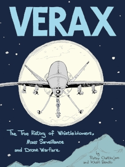 Verax: The True  History of Whistleblowers, Mass Surveillance and Drone Warfare  -  by Pratap Chatterjee and Khalil Bendib