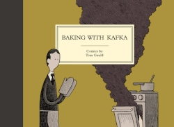 Baking with Kafka - by Tom Gauld
