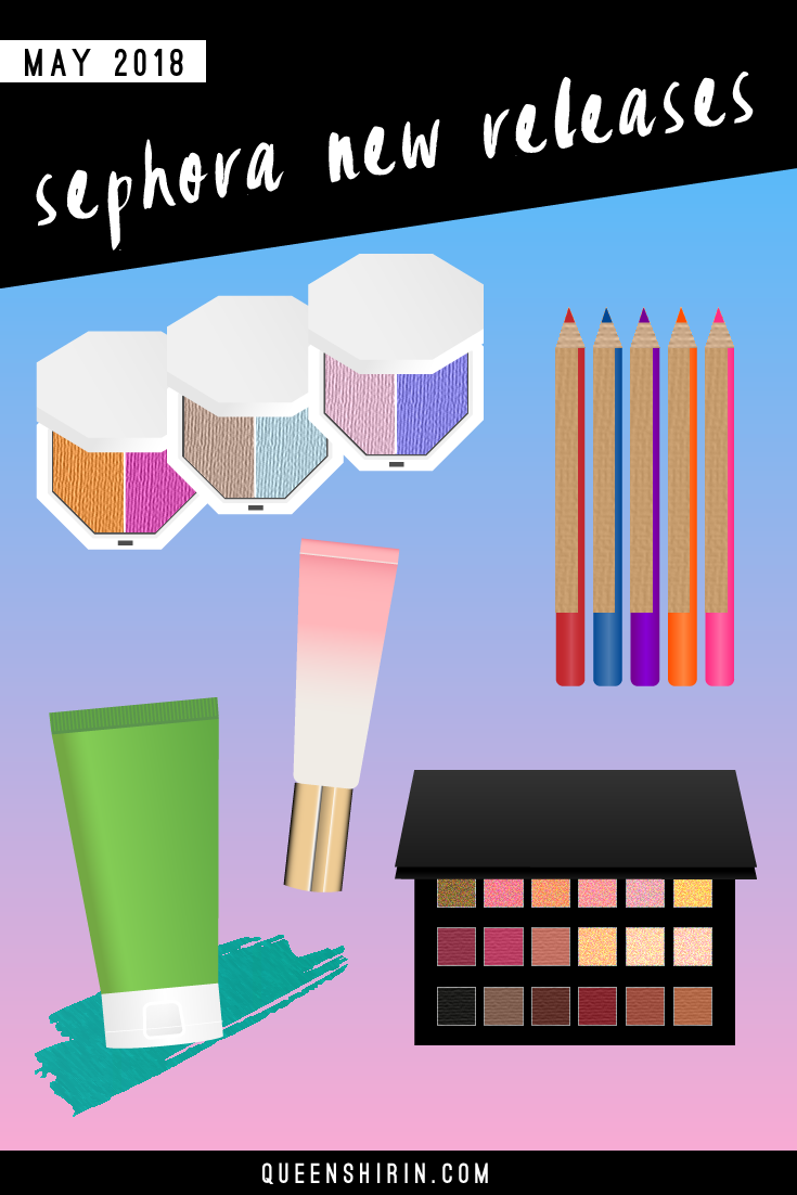 Sephora-New-Beauty-Product-Releases-May-2018-Queen-Shirin.png