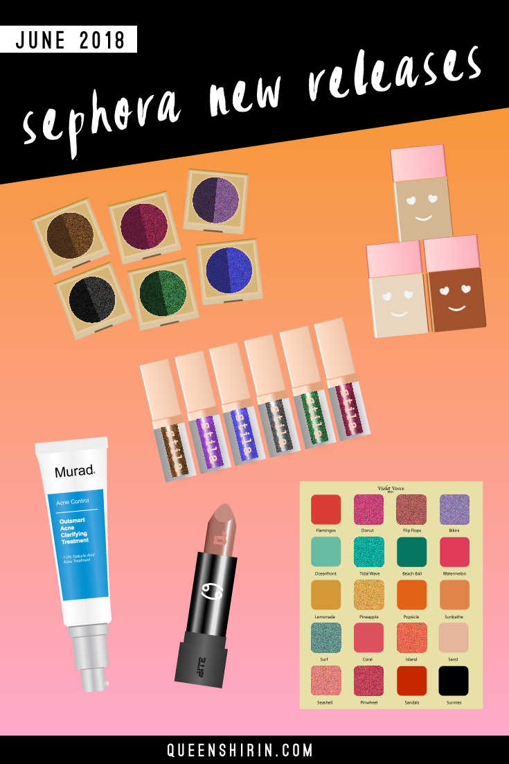 June-2018-New-Sephora-Beauty-Product-Releases-Queen-Shirin.png