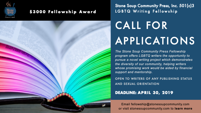 The writing fellowship additionally offers one talented writer each year an additional $3000 stipend to supplement the writer's income throughout the writing and publishing process. This fellowship is open to all LGBTQ authors regardless of their current publishing status.