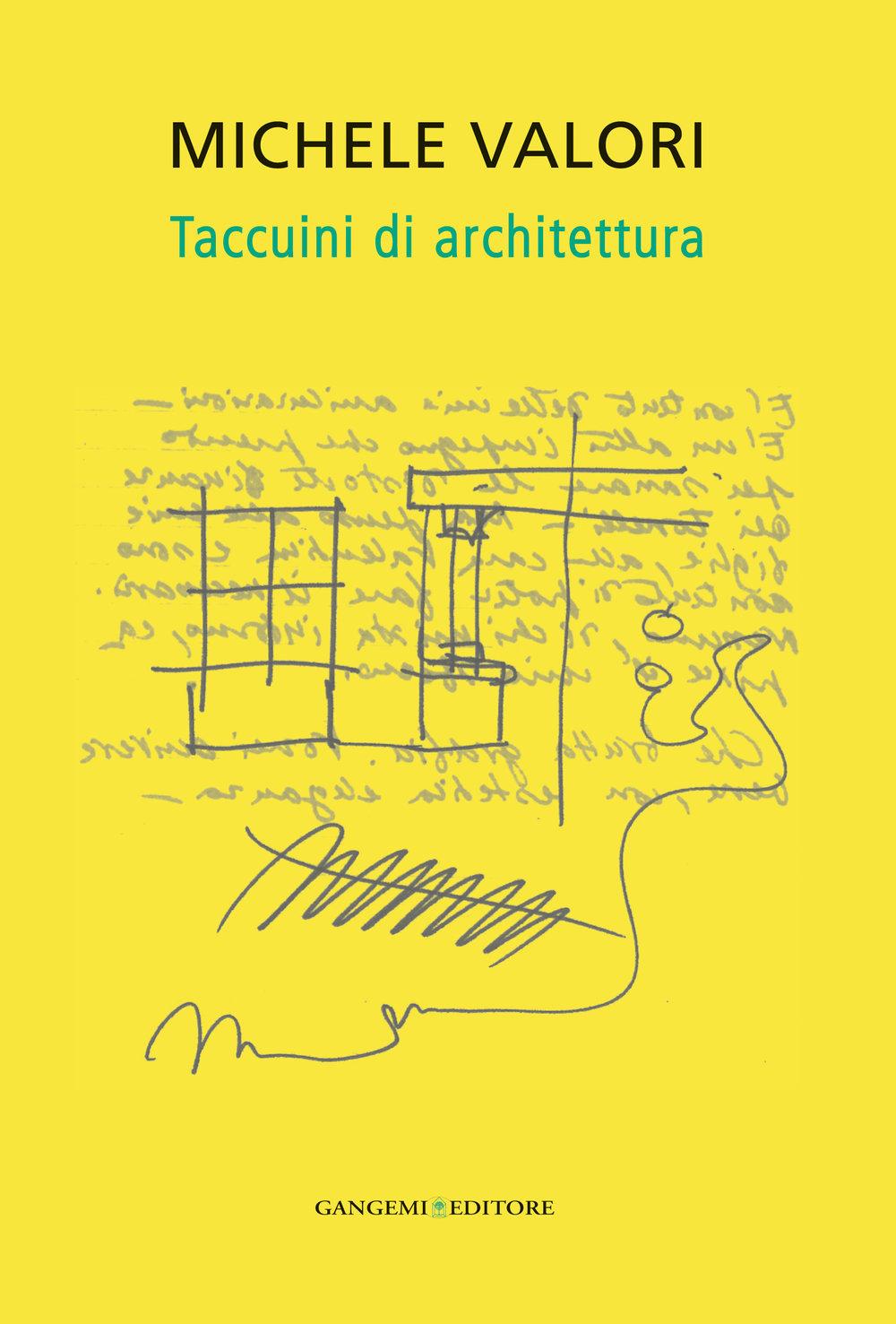 Taccuini di architettura a cura di Maria Valentina Tonelli Valori e Margherita Guccione (Gangemi 2013)