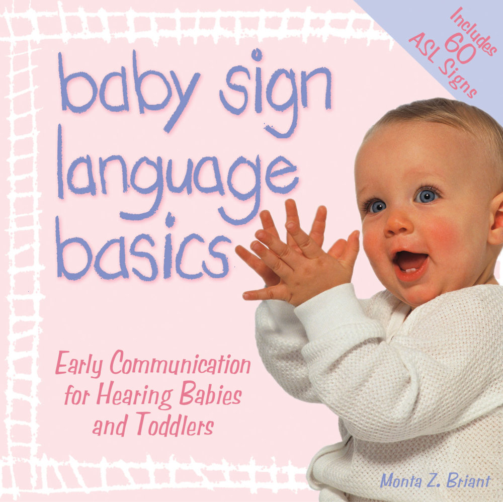 Baby Sign Language Basics Original Diaper Bag Edition   by Monta Z. Briant This is the go-anywhere book that makes signing with your baby easy and convenient! No wonder it's the best selling baby sign language book on the market…     READ MORE/ BUY NOW