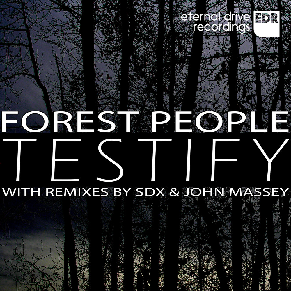 EDR015 Forest People - Testify