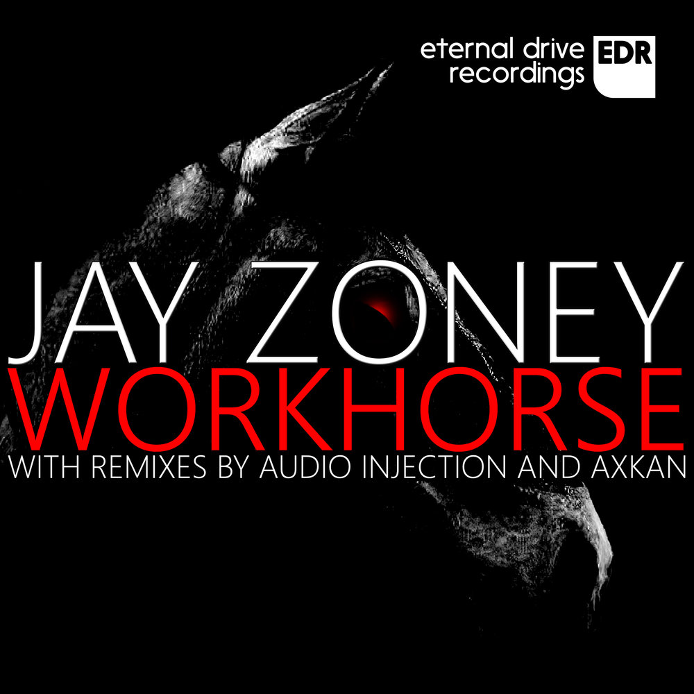 EDR011 Jay Zoney - Workhorse