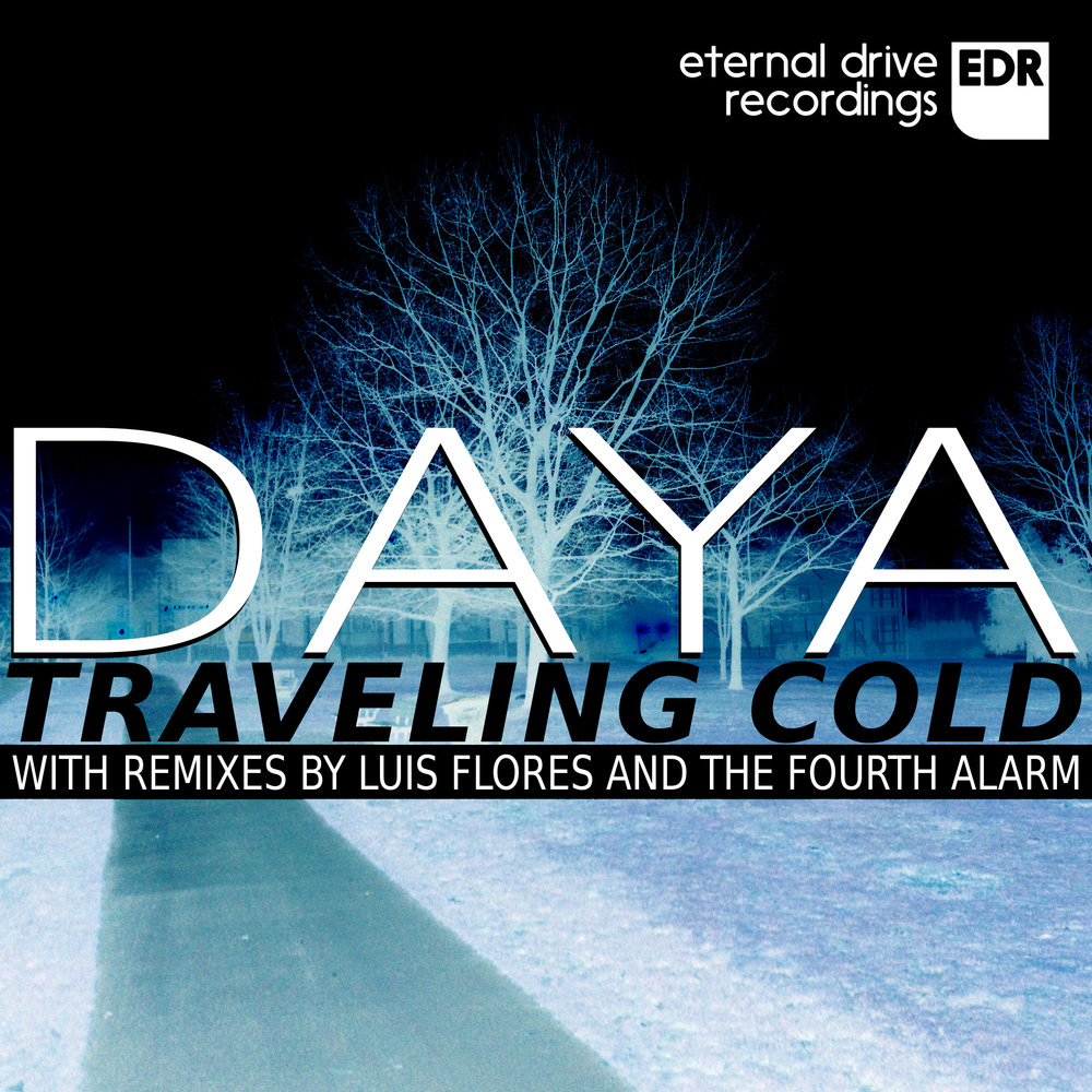 EDR010 Daya - Traveling Cold