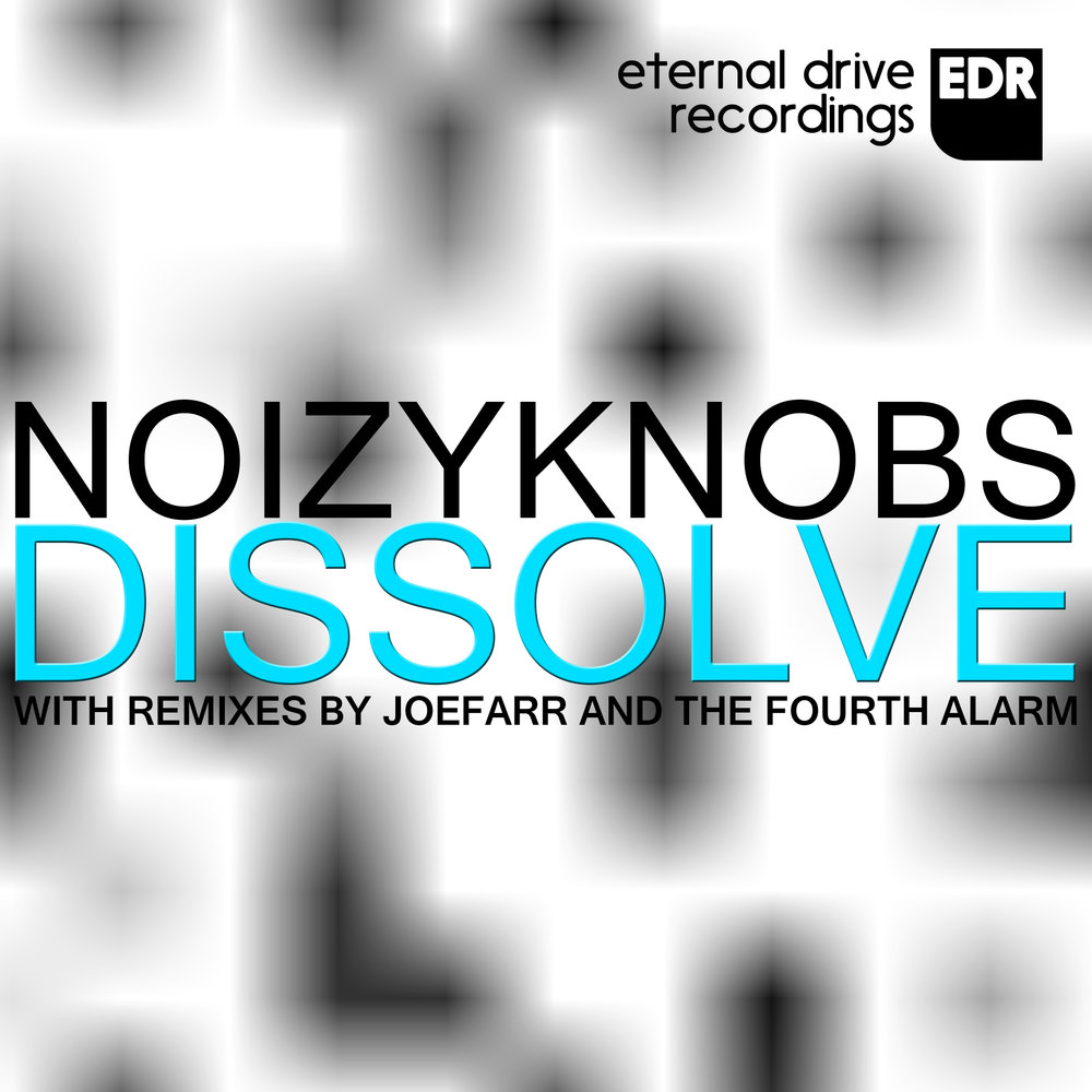 EDR007 NoizyKnobs - Dissolve