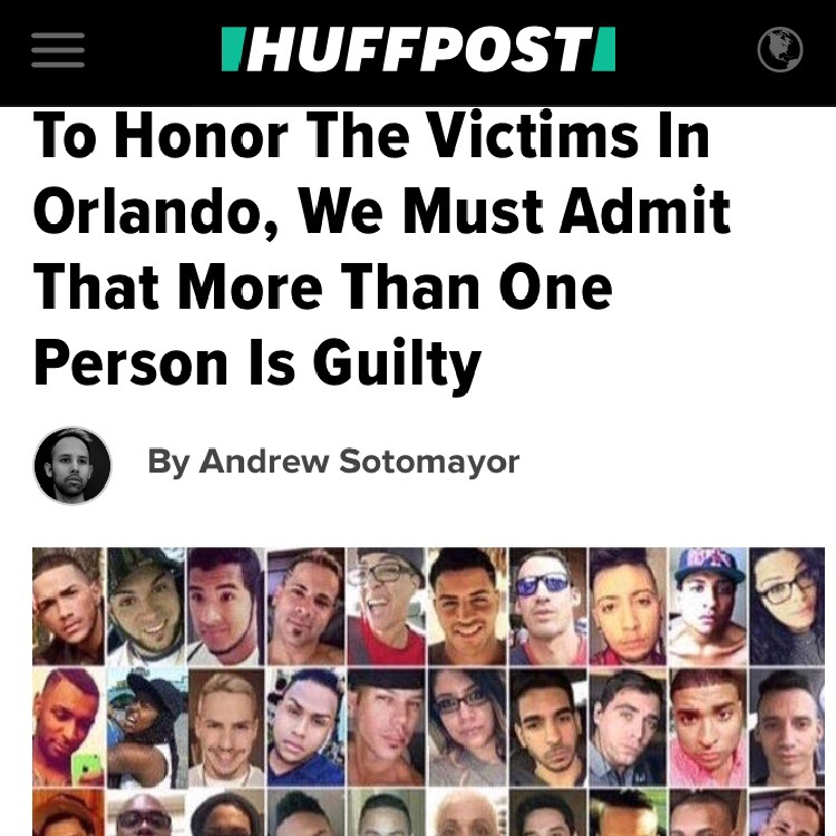 Huffington Post: To Honor The Victims In Orlando, We Must Admit That More Than One Person Is Guilty