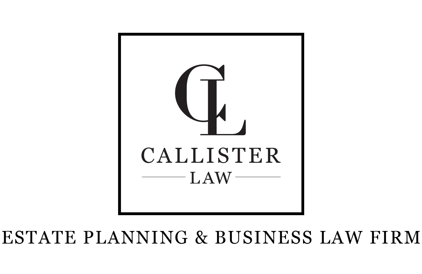 CALLISTER LAW | Estate Plans | Business Law |