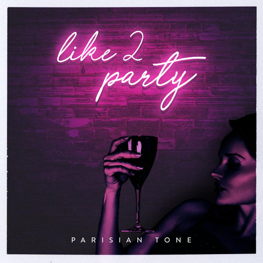 Parisian Tone - Like 2 Party, Cover.jpg