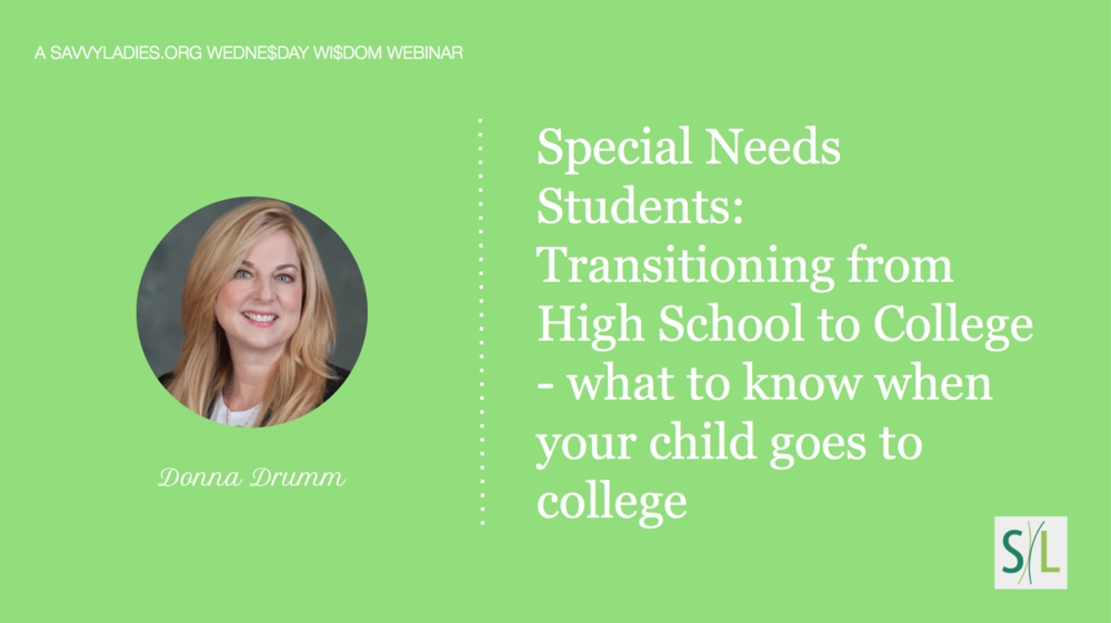 Savvy Ladies-Webinar-Special Needs Students-Transitioning from High School to College.png