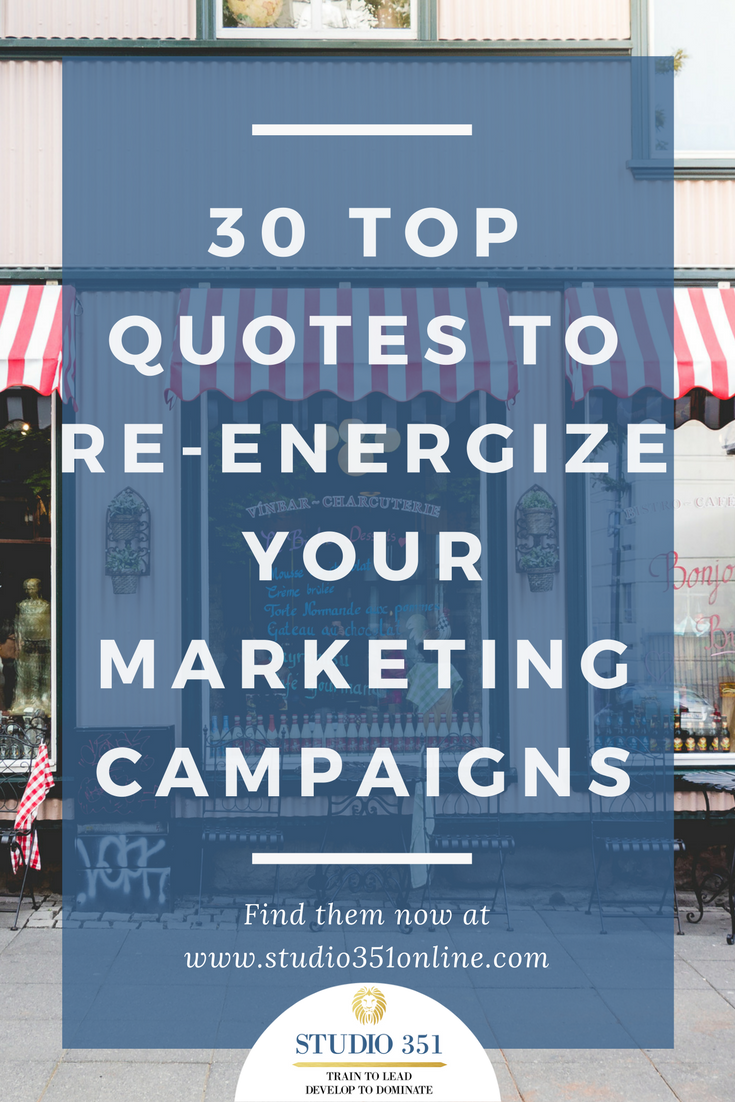 30 Top Quotes to Re-Energize Your Marketing Campaigns
