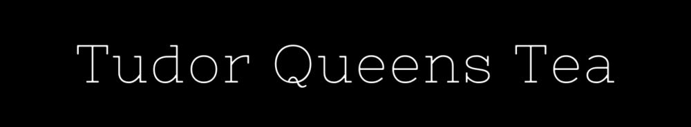 Tudor Queens Tea squarespace header.png
