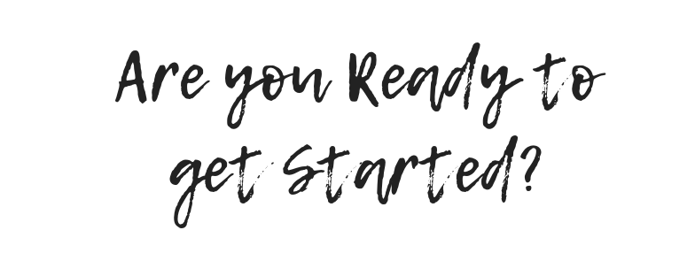 Are you Ready to get Started.png