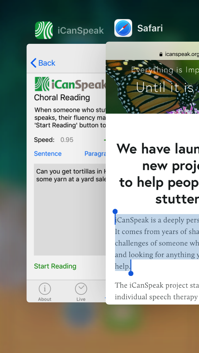 Double pressing on the home button will open the app switcher, and iCanSpeak can be selected.