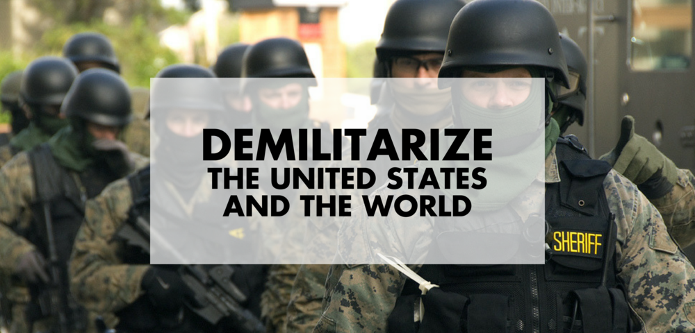 Demilitarize the United States and the World