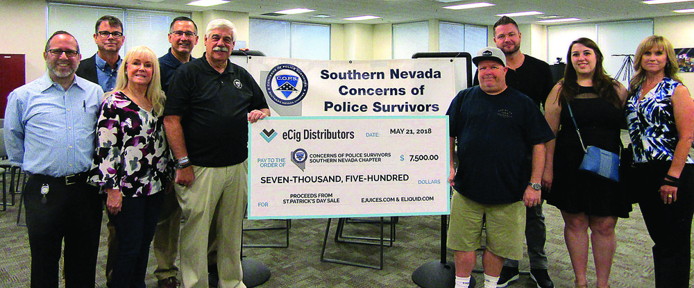 Big day for SNV C.O.P.S. Received the proceeds from the St. Patrick's Day Sales for eCig Distributors. They wanted the funds to go to a local non-profit for families of first responders. We are very appreciative that they have chosen us. Funds will be used to assist Survivors with their travel to attend the many retreats that National C.O.P.S. puts on each year.  THANK YOU eCIG DISTRIBUTORS FOR YOUR GENEROUS DONATION.  Those in the picture from left to right Michael A. Carey V.P. Marketing eCig, Larry Helwig V.P. SNV COPS, Jan Dillard Secretary SNV COPS, Rick Golgart Treasurer SNV COPS, Stan Jerlecki President SNV COPS, Paul Davey President eCig, Billy Wilson Chief Ex Officer eCig, Tina Mutagh Social Media Director eCig, and MaryLou Crocker Trustee SNV COPS.