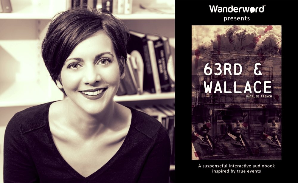"OCTOBER 2018 - Interview #1   We sat down with published author Natalie French to discuss her latest work ""63rd & Wallace"" - a suspenseful interactive audiobook inspired by true events. In this first of a series of interviews Natalie introduces the basic layout for the story"