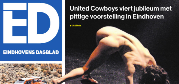"""Elements and disciplines that mix, raw, not too faint with conventions and always looking for new ways; this is what defines the work of United Cowboys."" – Rob Schoonen    We Want More  Eindhoven Dagblad (   Read Full Article    - Dutch) Announcement 08/01/2018 Audience Feedback    HERE."