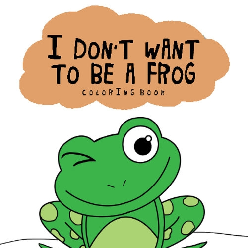 Happies - I don\'t want to be a Frog Coloring Book