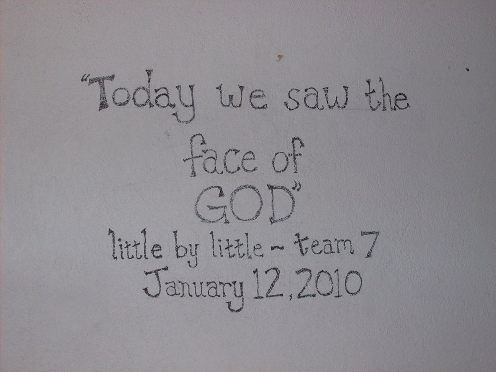 The original inscription written on the walls of the MTM clinic in Gramothe, Haiti on January 12, 2010.