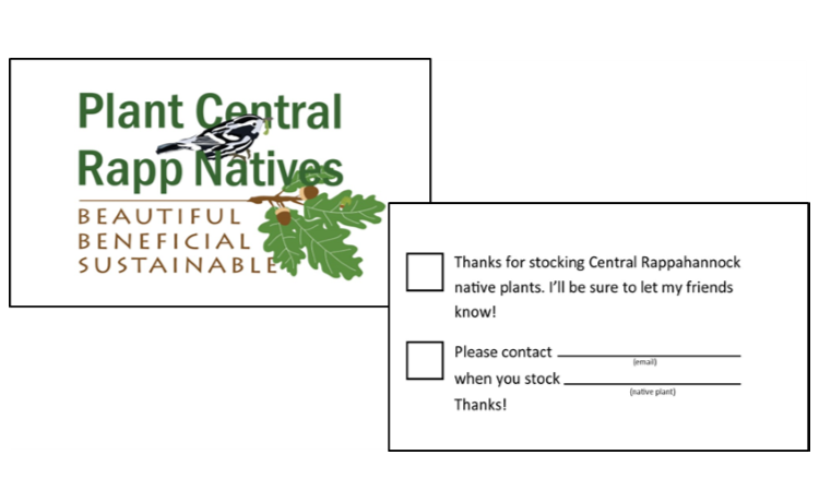 "Don't see the plant you are looking for? Let the retailer know! Give them the Plant Central Rapp Natives campaign ""calling card""."