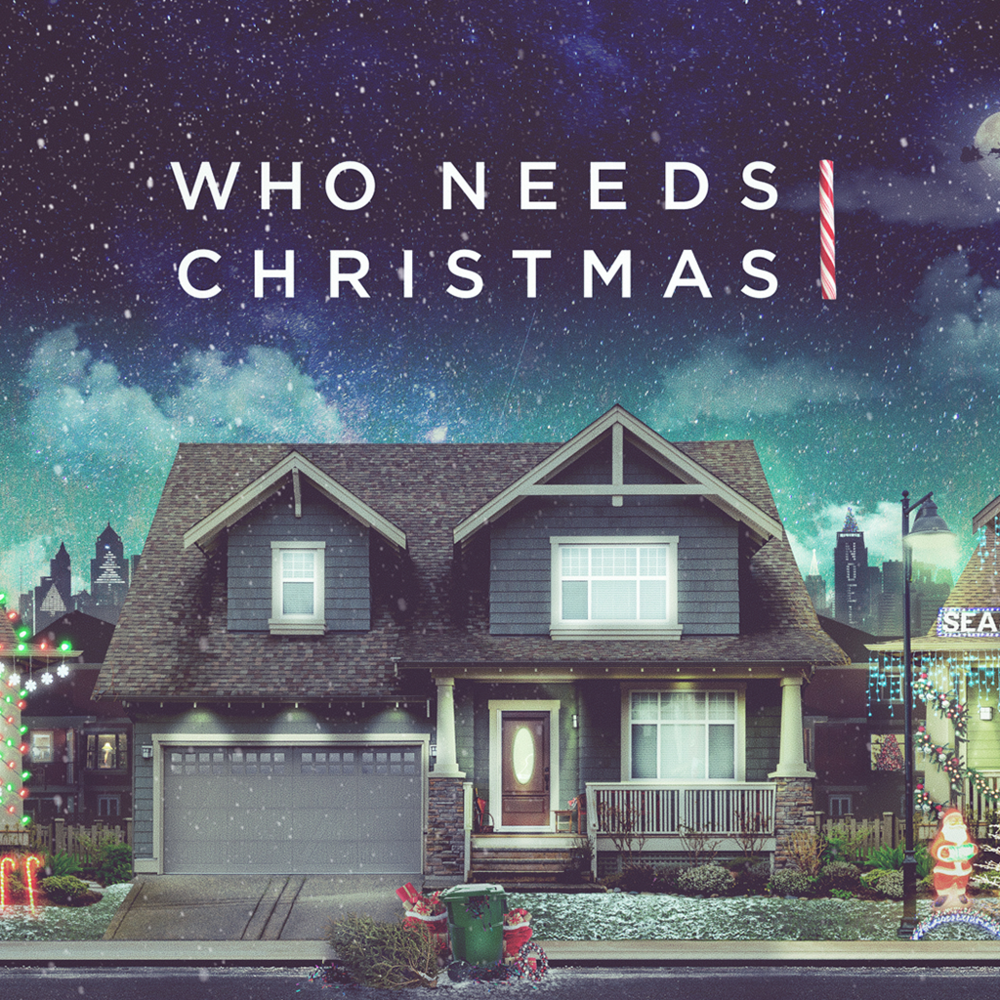 Who Needs Christmas -
