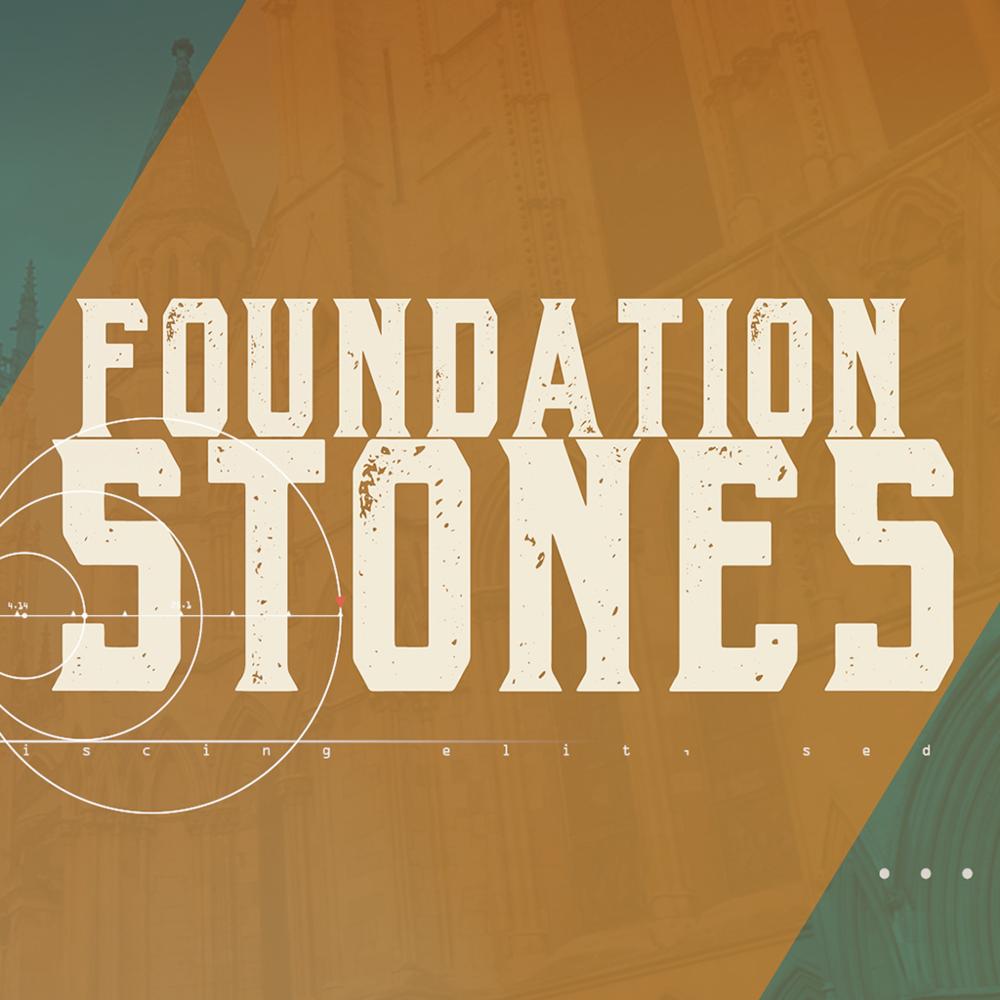 Foundation Stones -