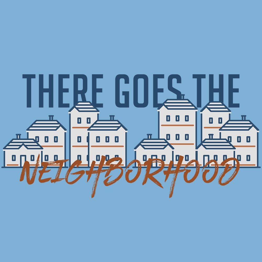 There Goes The Neighborhood -