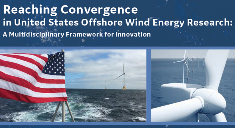 Reaching Convergence in United States Offshore Wind Energy Research: A Multidisciplinary Framework for Innovation - A White Paper by the Massachusetts Research Partnership in Offshore Wind.