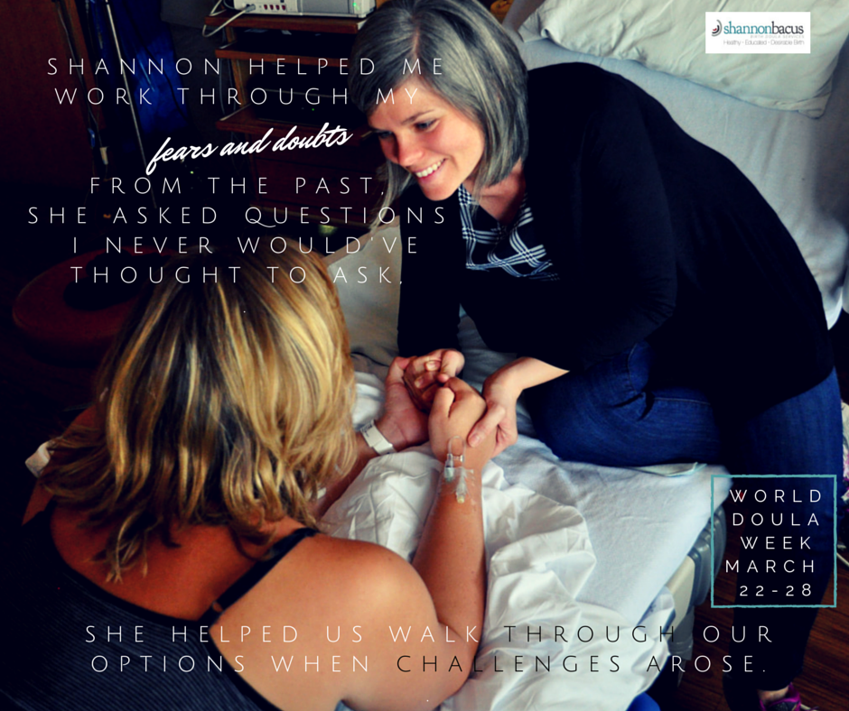 Doula Support - Be well supported as you prepare for, labor and birth your baby.  Shannon will meet with you prenatally, attend your birth, and follow up postpartum, making sure you have the support and resources you need.