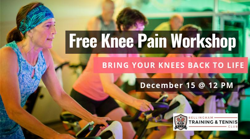 a962ff56f1 Free Knee Pain Workshop — Bellingham Training & Tennis Club