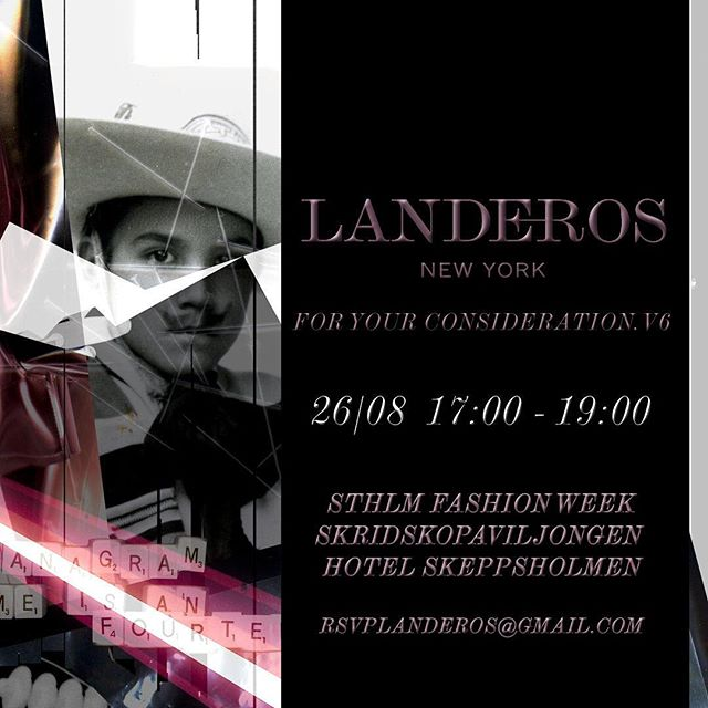 LANDEROS NEW YORK FOR YOUR CONSIDERATION SHOW_Ver. 6 STOCKHOLM TONIGHT 5PM