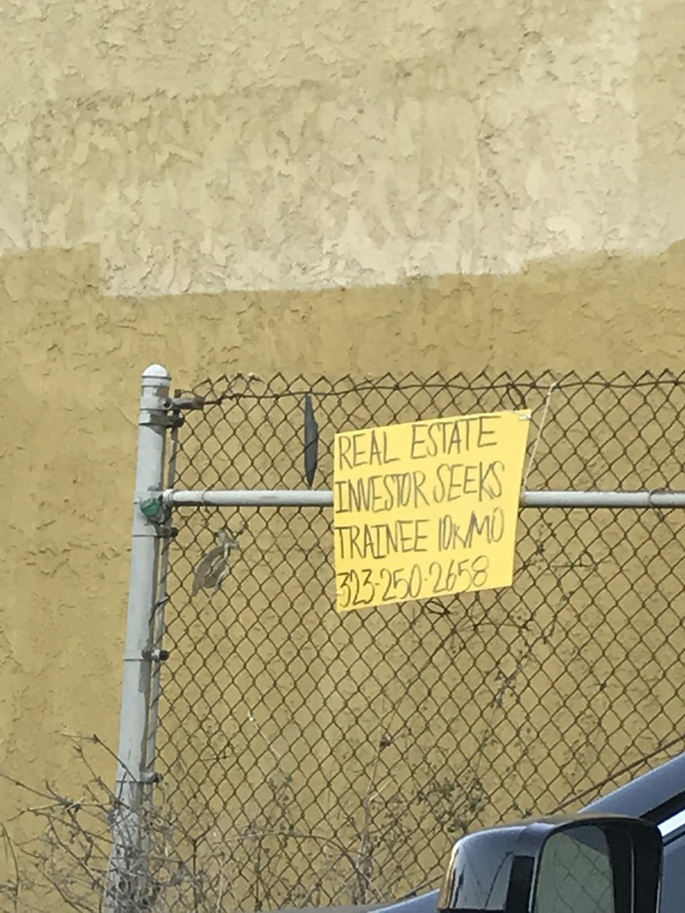 Saw this handwritten sign as I exited the 405. I've always been curious about these sort of posters and I was very tempted to call the number listed.