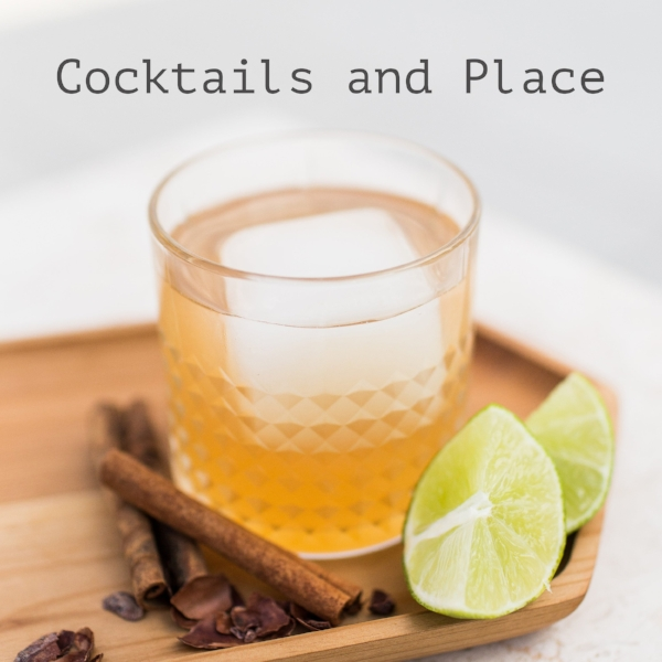 Cocktails and Place.jpg
