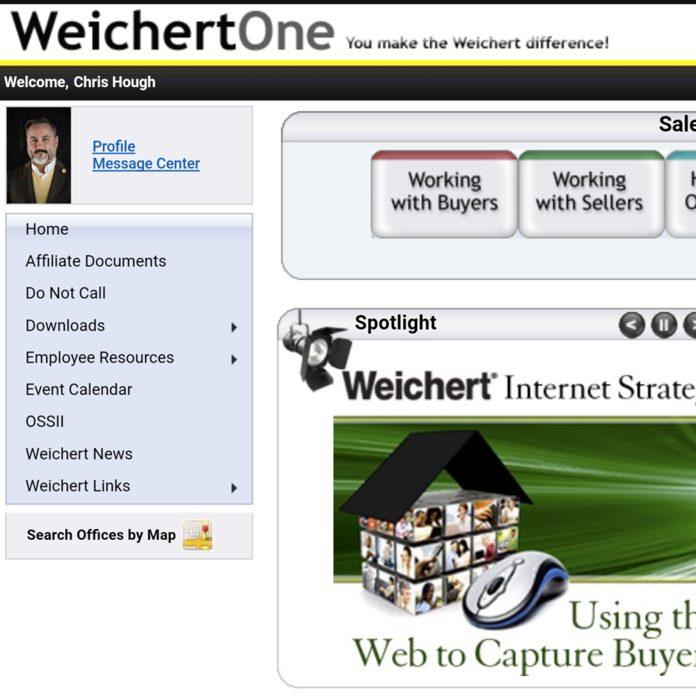 Weichert One    Use this tool for any education, marketing, or resource guide to anything you could possibly need. Direct Mail Marketing ishere also, order t-shirts, you name it.