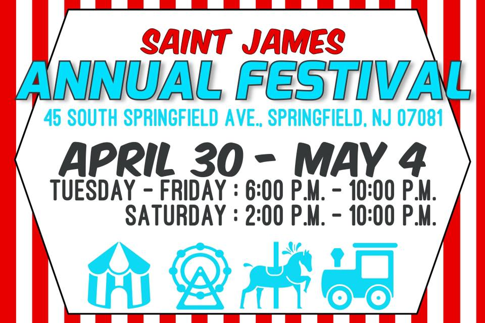 Saint James Annual Festival - Come to 45 South Springfield Ave in Springfield, NJ 07081 April 30th- May 4th for an incredible time featuring rides, games, food, beer/wine, and so much more for the entire family!