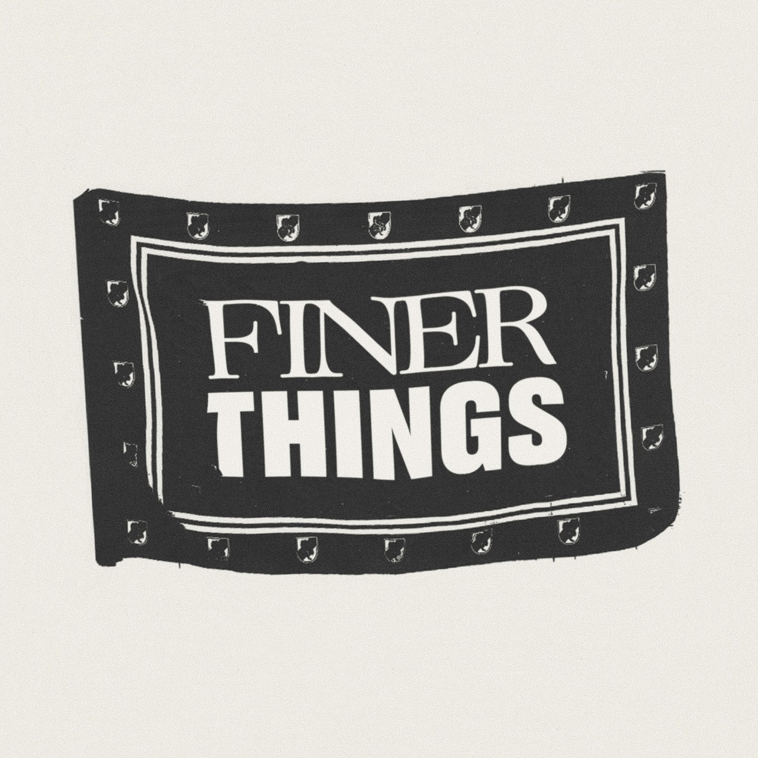 Finer Things