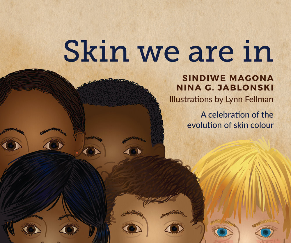 Skin we are in - Sindiwe Magona & Nina G. Jablonski