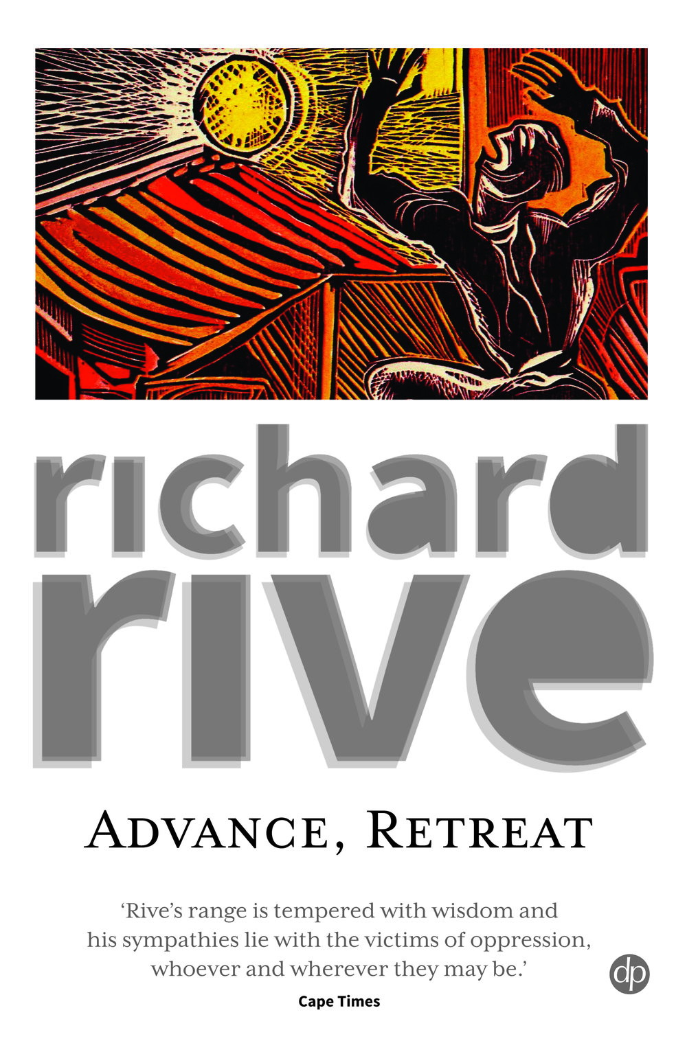 Advance, Retreat - Richard Rive