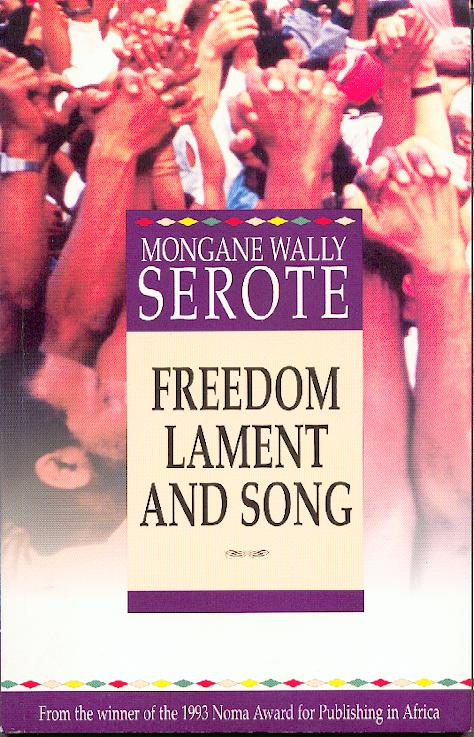 Freedom Lament and Song - Mongane Wally Serote