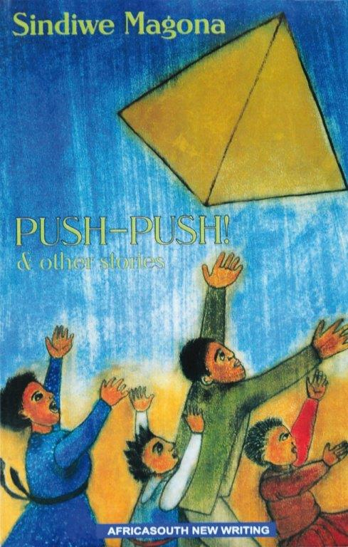 Push-Push & other stories - Sindiwe Magona